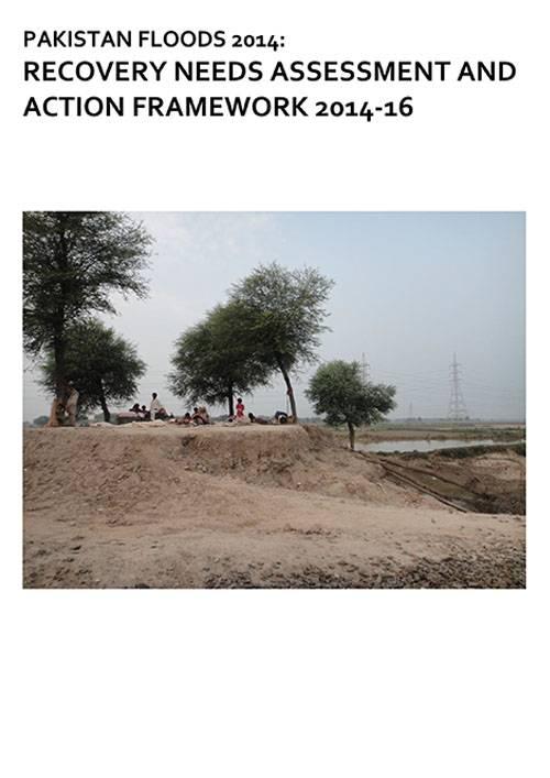 Pakistan Floods 2014: Recovery Needs Assessment & Action Framework 2014-16