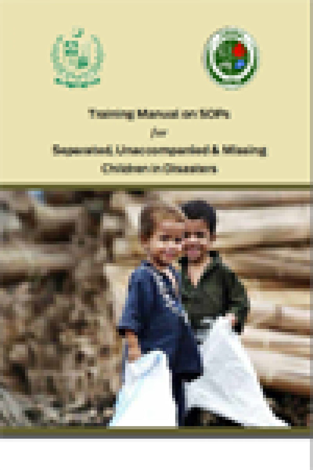 Training Manual on SOPs for Separated, Unaccompanied & Missing Children in Disasters