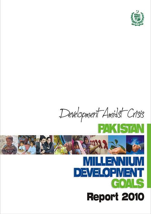 Development Admids Crisis-Pakistan Millennium Development Goals 2010