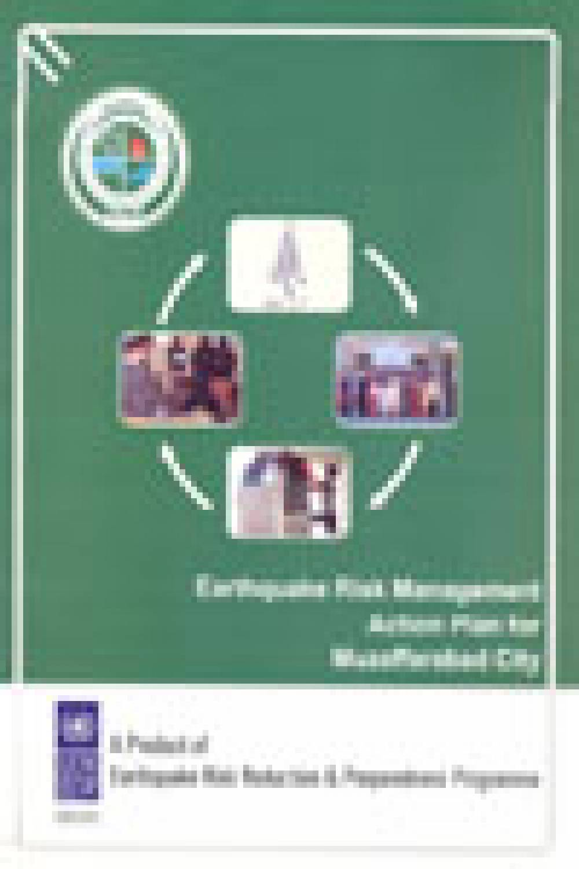 Earthquake Risk Management Action Plan for Mauzaffarabad City