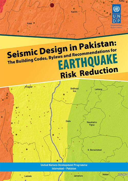 Seismic Design in Pakistan, The Building codes bylaws and Recommendations for Earthquake Risk Reduction