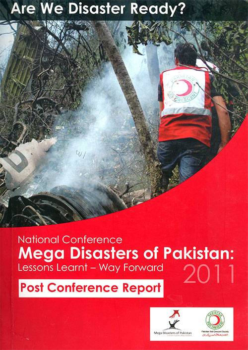 Mega Disasters of Pakistan Post Conference Report 2011