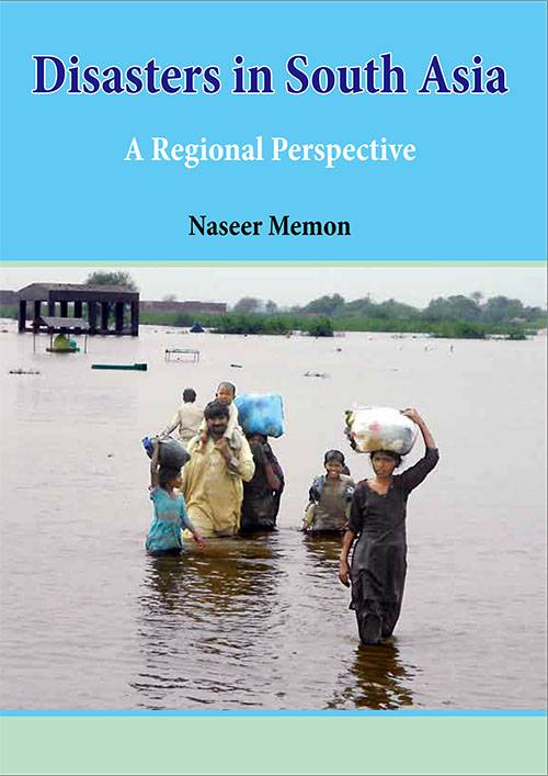 Disasters in South Asia-Regional Perspective