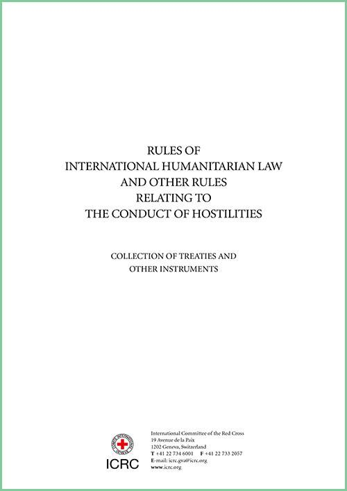 Rules of International Humanitarian Law and Other Rules Relating to the Conduct of Hostilities